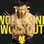 The Wolverine Workout – Extreme Workout For Extreme Muscles!